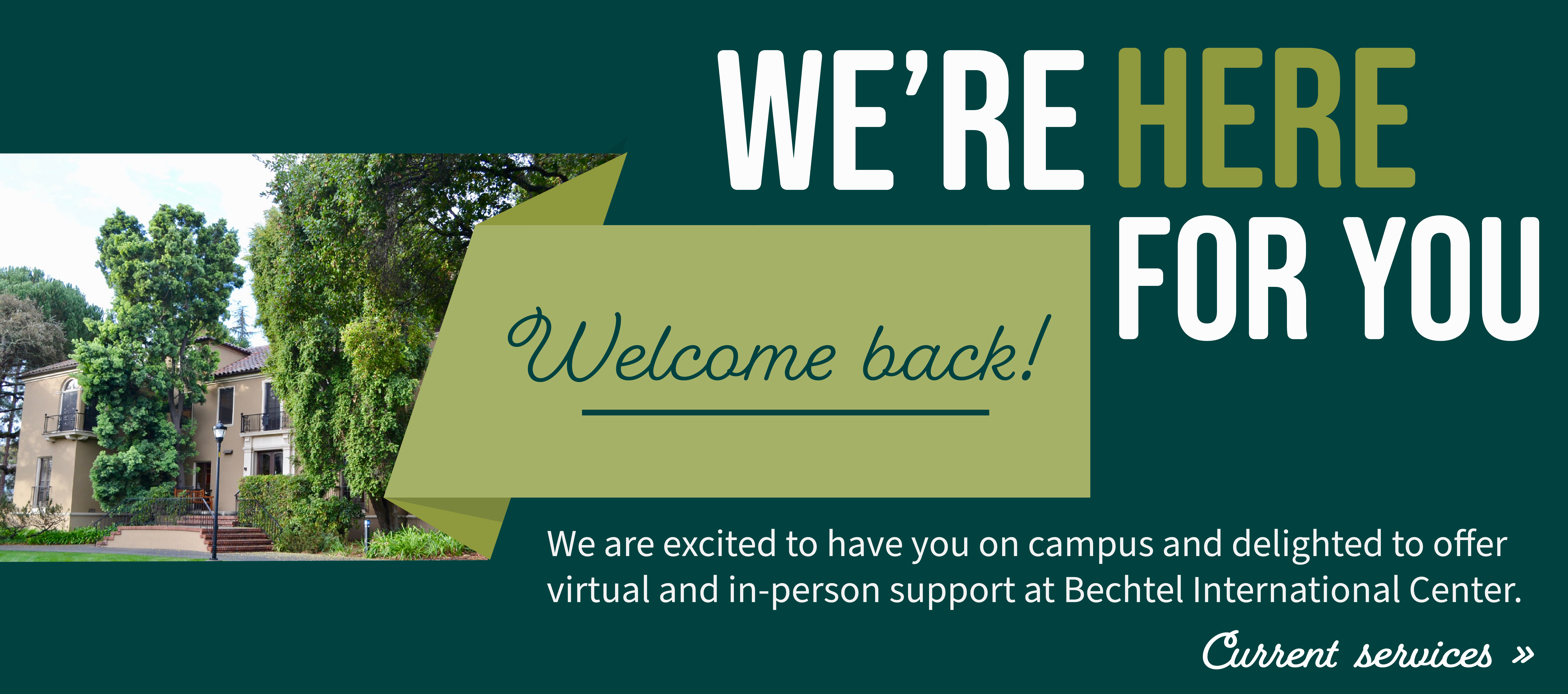 We're Here for You. Welcome Back. Link to current servicees